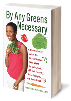 By Any Greens Necessary by Black Vegan Tracye McQuirter