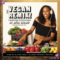 Black vegan afya ibomu food for the soul afya the vegan remix is a soulful remix on world cuisine it came out of my sons food allergies hes allergic to soy and gluten we are such foodies forumfinder Choice Image